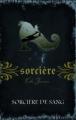 Couverture Magie blanche / Sorcière, tome 03 : Sorcière de sang Editions AdA (Jeunesse) 2010