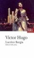 Couverture Lucrèce Borgia Editions Folio  (Théâtre) 2007