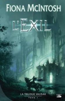 Couverture La Trilogie Valisar, tome 1 : L'exil