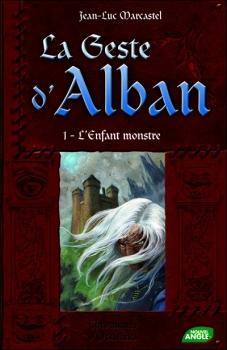 Couverture La Geste d'Alban, tome 1 : L'Enfant Monstre