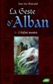 Couverture La Geste d'Alban, tome 1 : L'Enfant Monstre Editions Nouvel Angle 2011
