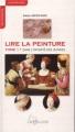 Couverture Lire la peinture, tome 1 : Dans l'intimité des oeuvres Editions Larousse (Comprendre & reconnaître) 2011