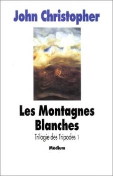 Couverture La Trilogie des Tripodes, tome 1 : Les Montagnes blanches