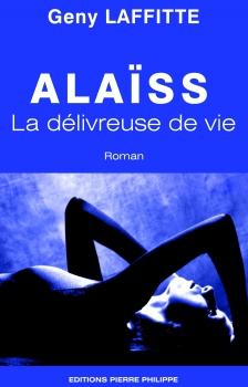 Couverture Alaïss, tome 1 : Alaïss, la délivreuse de vie