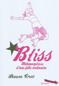 Couverture Bliss : Métamorphose d'une fille ordinaire