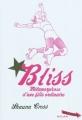 Couverture Bliss : Métamorphose d'une fille ordinaire Editions Milan (Macadam) 2011
