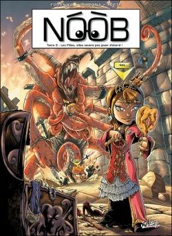 Couverture Noob (BD), tome 2 : Les Filles, elles savent pas jouer d'abord !