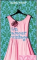 Couverture Un amour vintage Editions France Loisirs (Piment) 2010