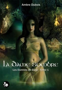Couverture Les Damnés de Dana, tome 1 : La dame sombre