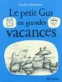Couverture Le Petit Gus en grandes vacances Editions Albin Michel (Jeunesse) 2011