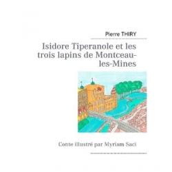 Couverture Isidore Tiperanole et les trois lapins de Montceau-les-Mines