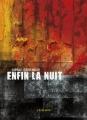 Couverture Enfin la nuit Editions L'Atalante (La Dentelle du cygne) 2011