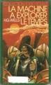 Couverture La Machine à explorer le temps Editions Gallimard  (1000 soleils) 1972