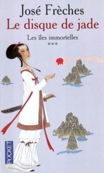 Couverture Le Disque de Jade, tome 3 : Les Iles immortelles