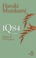 Couverture 1Q84, tome 2 : Juillet-septembre Editions Belfond 2011