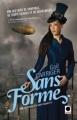 Couverture Une aventure d'Alexia Tarabotti / Le Protectorat de l'ombrelle, tome 2 : Sans forme Editions Calmann-Lévy (Orbit) 2011