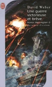 Couverture Honor Harrington (23 tomes), tome 03 : Une guerre victorieuse et brève