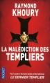 Couverture La Malédiction des templiers Editions Pocket 2011