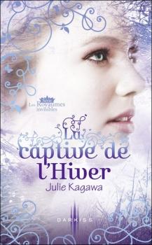 Couverture Les Royaumes invisibles, tome 2 : La captive de l'hiver