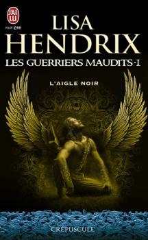 Couverture Les Guerriers Maudits, tome 1 : L'aigle noir
