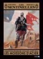 Couverture Les sentinelles, tome 1 : Juillet-Août 1914, les moissons d'acier Editions Robert Laffont 2008
