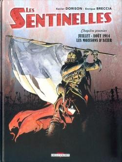 Couverture Les sentinelles, tome 1 : Juillet-Août 1914, les moissons d'acier