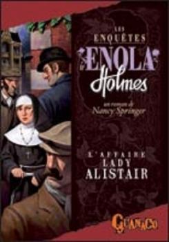 Couverture Les Enquêtes d'Enola Holmes, tome 2 : L'Affaire Lady Alistair