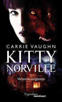 Couverture Kitty Norville, tome 03 : Vacances sanglantes