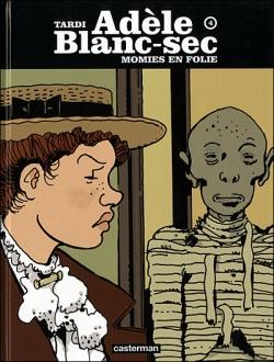 Couverture Les Aventures Extraordinaires d'Adèle Blanc-Sec, tome 04 : Momies en folie