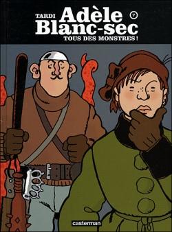 Couverture Les Aventures Extraordinaires d'Adèle Blanc-Sec, tome 07 : Tous des monstres !