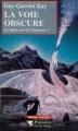 Couverture La Tapisserie de Fionavar, tome 3 : La Route obscure / La voie obscure Editions Pygmalion 1997