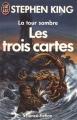 Couverture La Tour sombre, tome 2 : Les Trois Cartes Editions J'ai Lu (Science-fiction) 1991