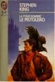 Couverture La tour sombre, tome 1 : Le pistolero Editions J'ai lu (S-F / Fantasy) 1993