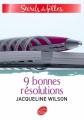 Couverture 3 filles et 9 bonnes résolutions / 9 bonnes résolutions Editions Le Livre de Poche (Jeunesse) 2008