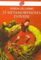 Couverture 25 métamorphoses d'Ovide Editions Le Livre de Poche (Jeunesse - Classiques) 2010