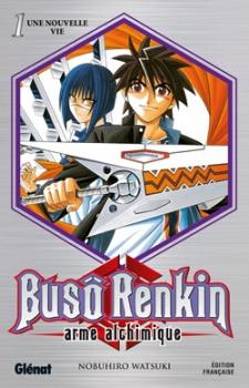 Couverture Busô Renkin : Arme alchimique, tome 01 : Une nouvelle vie