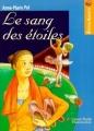 Couverture Le sang des étoiles Editions Flammarion (Castor poche - Emotion garantie) 1993