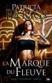 Couverture Mercy Thompson, tome 06 : La marque du fleuve Editions Bragelonne 2011