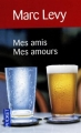 Couverture Mes amis, mes amours Editions Pocket 2009