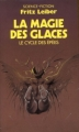 Couverture Le cycle des épées, tome 6 : La magie des glaces Editions Presses pocket (Science-fiction) 1987