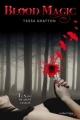 Couverture Blood Magic, tome 1 : Le sang ne ment jamais Editions de La martinière (Fiction J.) 2011