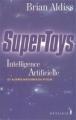 Couverture SuperToys : Intelligence Artificielle et autres histoires du futur Editions Métailié 2001