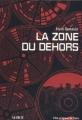 Couverture La zone du dehors Editions La Volte 2007