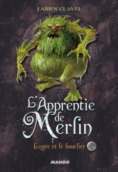 Couverture L'apprentie de Merlin, tome 2 : L'ogre et le bouclier