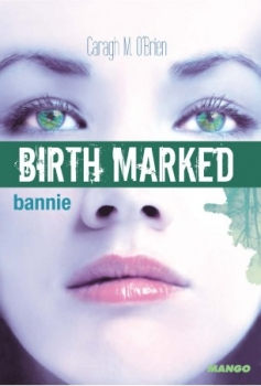 Couverture Birth Marked, tome 2 : Bannie