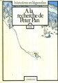 Couverture À la Recherche de Peter Pan, tome 1 Editions Le Lombard (Histoires et légendes) 1984