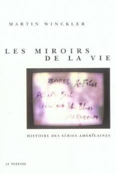Couverture Les miroirs de la vie : Histoires des séries américaines