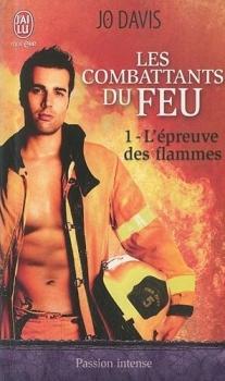 Couverture Les combattants du feu, tome 1 : L'épreuve des flammes