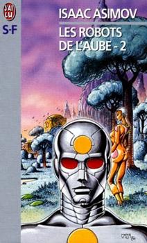 Couverture Les Robots de l'aube, tome 2