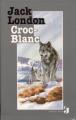 Couverture Croc-Blanc / Croc Blanc Editions France Loisirs (Jeunes) 1993